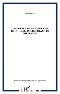 Maud Duval - L'influence de la soeur chez Goethe, Kleist, Brentano et Nietzsche.