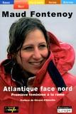 Maud Fontenoy - Atlantique face Nord - Première féminine à la rame.