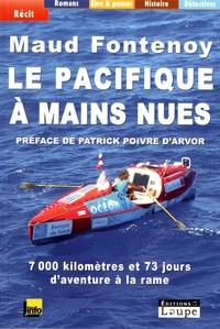 Maud Fontenoy - Le Pacifique à mains nues.
