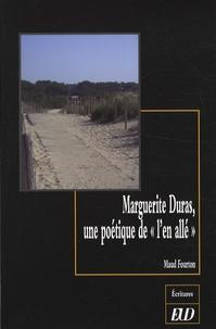 """Maud Fourton - Marguerite Duras, une poétique de """"l'en allé""""."""