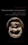 Maud Gleason - Mascarades masculines - Genre, corps et voix dans l'Antiquité gréco-romaine.