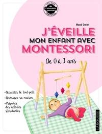 Manuels gratuits en ligne à télécharger J'éveille mon enfant avec Montessori  - L'approche Montessori - Aménager sa maison - Préparer des activités spécifiques 9782035971432