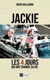 Maud Guillaumin - Jackie - Les 4 jours qui ont changé sa vie.