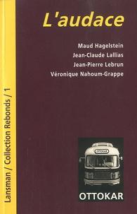 Maud Hagelstein et Jean-Claude Lallias - L'audace.