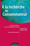 Delphine Dion et Maud Herbert - A la recherche du consommateur - Nouvelles techniques pour mieux comprendre le client.