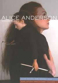 Maud Jacquin et Dominique Païni - Alice Anderson - Miroir Miroir.