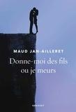 Maud Jan-Ailleret - Donne-moi des fils ou je meurs.