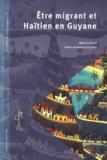 Maud Laëthier - Etre migrant et Haïtien en Guyane.