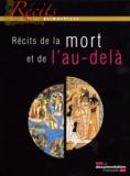 Maud Lasseur et Evelyne Martini - Récits de la mort et de l'au-delà.