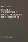 Maud Le Guellec - Presse et culture dans l'Espagne des Lumières.