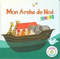 Maud Legrand et Emmanuelle Rémond-Dalyac - Mon Arche de Noé sonore.