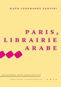 Maud Leonhardt Santini - Paris, librairie arabe.