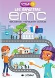 Maud Letellier - Les reporters EMC cycle 3 CM1/CM2 - Education morale et civique. 1 Cédérom
