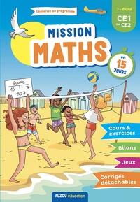 Maud Letellier et Zoé Plane - Mission Maths en 15 jours CE1 au CE2.