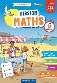 Maud Letellier et Joséphine Onteniente - Mission Maths en 15 jours CE2 au CM1.