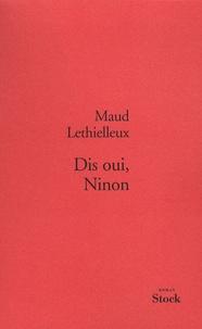 Maud Lethielleux - Dis oui, Ninon.