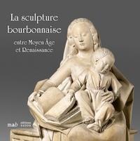 Maud Leyoudec et Daniele Rivoletti - La sculpture bourbonnaise entre Moyen Age et Renaissance.
