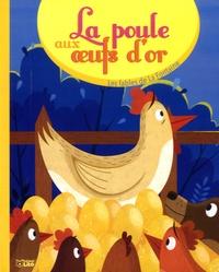Maud Liénard et Jean de La Fontaine - La poule aux oeufs d'or.
