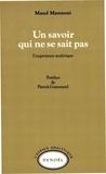 Maud Mannoni - Un Savoir qui ne se sait pas - L'expérience analytique.