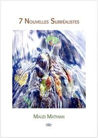 Maud Mathian - 7 nouvelles surréalistes.
