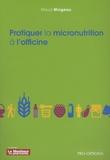 Maud Mingeau - Pratiquer la micronutrition à l'officine.