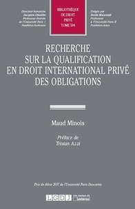 Maud Minois - Recherche sur la qualification en droit international privé des obligations.