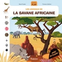 Maud Poulain et Florence Guittard - Les animaux de la savane africaine.