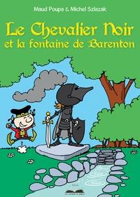 Maud Poupa et Michel Szlazak - Le Chevalier noir et la fontaine de Barenton.