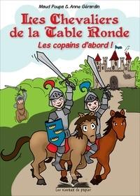 Maud Poupa et Anne Gérardin - Les chevaliers de la table ronde, les copains d'abord - Brocéliande pour les enfants.