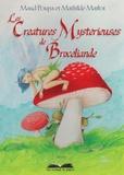 Maud Poupa et Mathilde Marlot - Les créatures mystérieuses de Brocéliande.