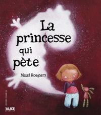 Maud Roegiers - La princesse qui pête.