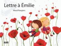 Maud Roegiers - Lettre à Emilie.