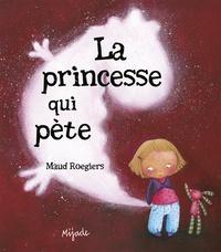 Maud Rogiers - La princesse qui pète.