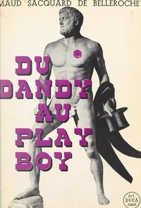 Maud Sacquard de Belleroche - Du dandy au play-boy - Étude.