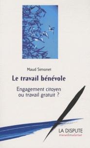 Maud Simonet - Le travail bénévole - Engagement citoyen ou travail gratuit ?.