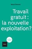 Maud Simonet - Travail gratuit : la nouvelle exploitation ?.