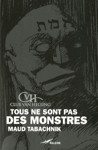 Maud Tabachnick - Tous ne sont pas des monstres.