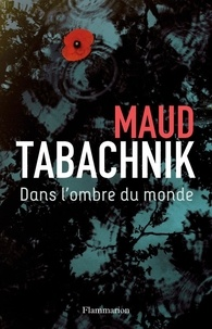 Maud Tabachnik - Dans l'ombre du monde.