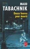 Maud Tabachnik - Douze heures pour mourir.