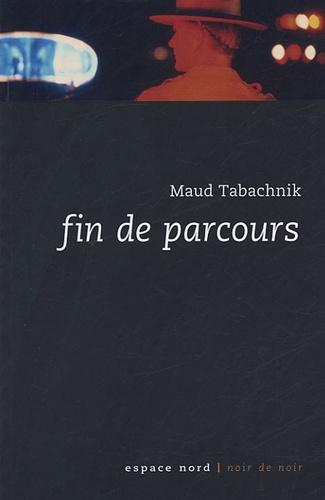 Maud Tabachnik - Fin de parcours.