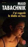 Maud Tabachnik - J'ai regardé le diable en face.
