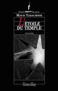 Maud Tabachnik - L'étoile du Temple.