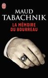 Maud Tabachnik - La mémoire du bourreau.