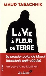 Maud Tabachnik - La vie à fleur de terre.