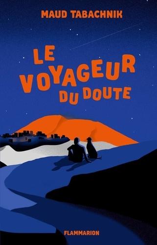 Maud Tabachnik - Le voyageur du doute.