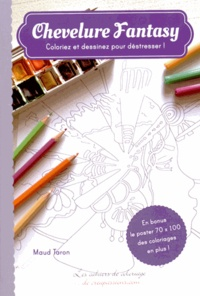 Histoiresdenlire.be Chevelure fantasy - Coloriez et dessinez pour déstresser! En bonus le poster 70 x 100 des coloriages en plus! Image