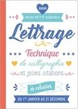 Maud Taron - Mon petit agenda Lettrage - Techniques de calligraphie et jolies citations - Du 1er janvier au 31 décembre.