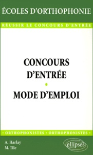 Maud Tile et Alain Harlay - Concours d'entrée, mode d'emploi.
