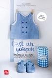 Maud Vadon - C'est un garçon ! - Trousseau couture, pour les garçons de 3 mois à 3 ans. Inclus 20 patrons taille réelle.