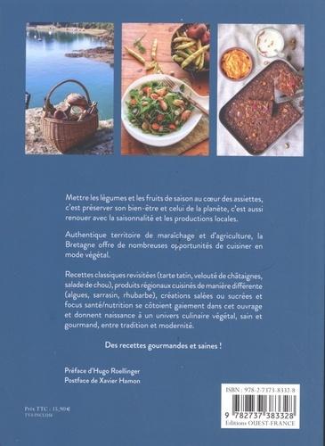 La Bretagne végétale. Recettes aux légumes et aux fruits
